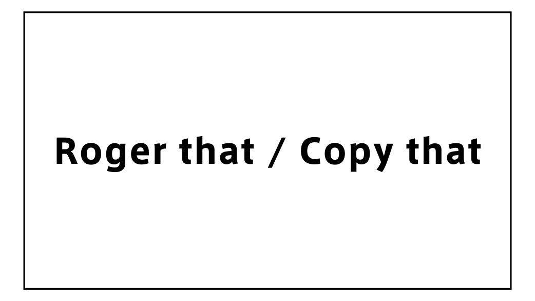 roger that copy that
